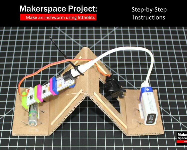 Makerspace Project - Inchworm using littlebits