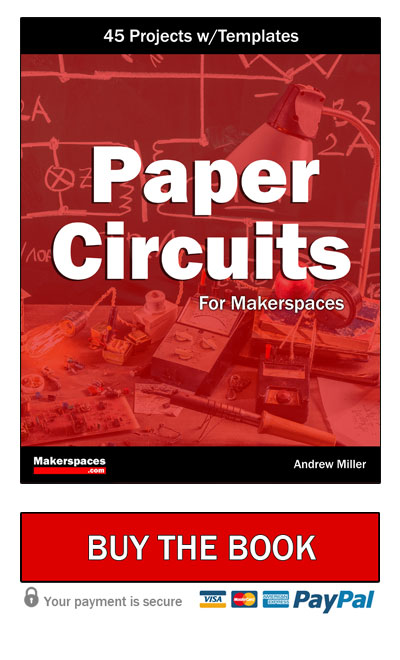 Paper Circuits For Makerspaces - Makerspaces com