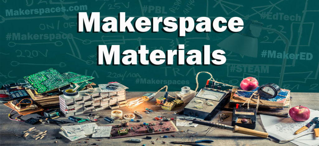 makerspace materials supply list and supplies