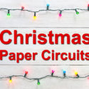 Christmas Paper Circuits
