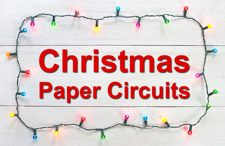 Christmas Light-up Cards w/ Paper Circuits | STEM Makerspace ... on