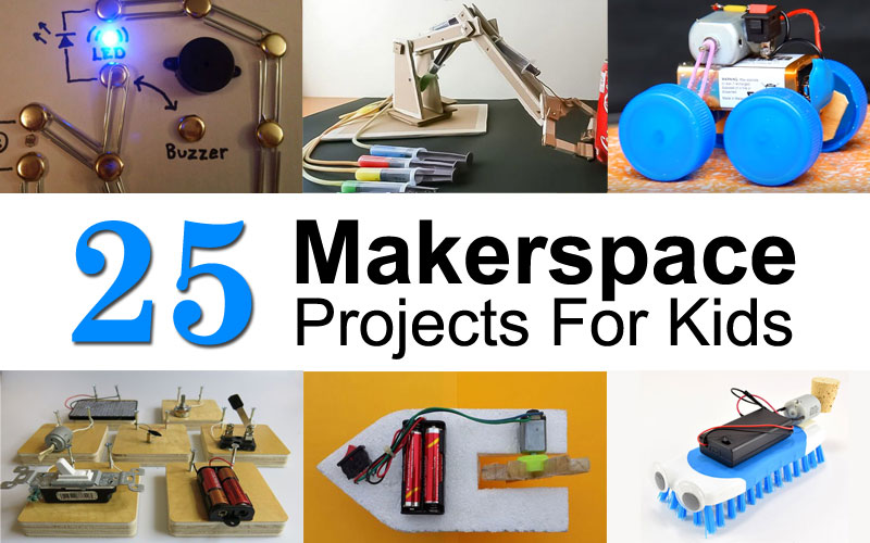 25 Makerspace Projects For Kids
